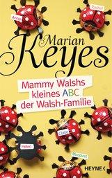 Marian  Keyes - Mammy Walshs kleines ABC der Walsh Familie