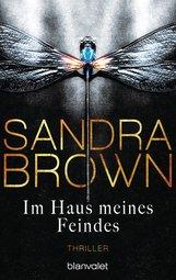Sandra  Brown - Im Haus meines Feindes