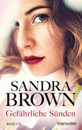 Sandra  Brown - Gefährliche Sünden