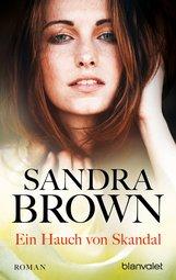 Sandra  Brown - Ein Hauch von Skandal