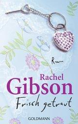 Rachel  Gibson - Frisch getraut