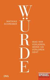 Mathias  Schreiber - Würde