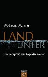 Wolfram  Weimer - Land unter