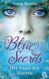 Anna  Banks - Blue Secrets - Der Kuss des Meeres