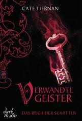 Cate  Tiernan - Das Buch der Schatten - Verwandte Geister