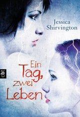 Jessica  Shirvington - Ein Tag, zwei Leben