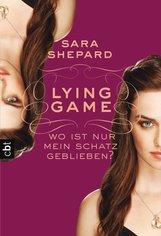 Sara  Shepard - LYING GAME - Wo ist nur mein Schatz geblieben?