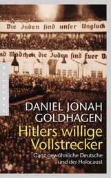 Daniel Jonah  Goldhagen - Hitlers willige Vollstrecker