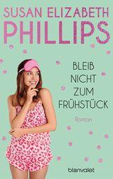 Susan Elizabeth  Phillips - Bleib nicht zum Frühstück