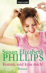 Susan Elizabeth  Phillips - Komm, und küss mich!