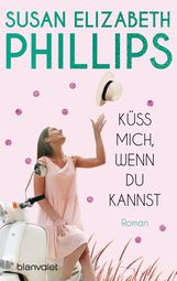 Susan Elizabeth  Phillips - Küss mich, wenn du kannst