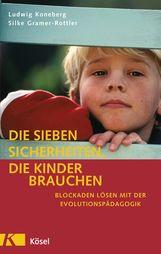 Ludwig  Koneberg, Silke  Gramer-Rottler - Die sieben Sicherheiten, die Kinder brauchen