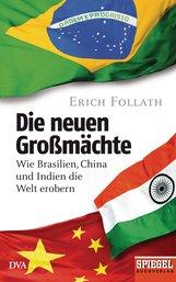 Erich  Follath - Die neuen Großmächte