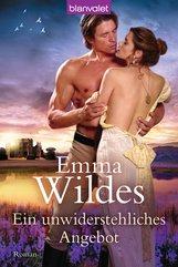 Emma  Wildes - Ein unwiderstehliches Angebot