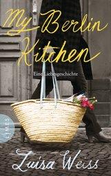 Luisa  Weiss - My Berlin Kitchen