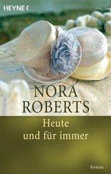 Nora  Roberts - Heute und für immer