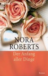 Nora  Roberts - Der Anfang aller Dinge