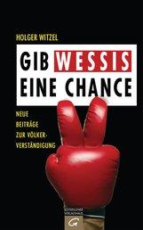 Holger  Witzel - Gib Wessis eine Chance