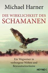 Michael  Harner - Die Wirklichkeit des Schamanen