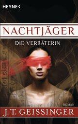 J.T.  Geissinger - Nachtjäger - Die Verräterin