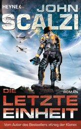 John  Scalzi - Die letzte Einheit