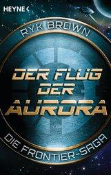 Ryk  Brown - Der Flug der Aurora – Die Frontier-Saga (1)