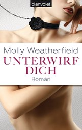 Molly  Weatherfield - Unterwirf dich