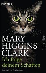 Mary  Higgins Clark - Ich folge deinem Schatten