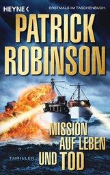 Patrick  Robinson - Mission auf Leben und Tod