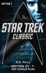 S. D.  Perry - Star Trek - Classic: Der dunkle Plan