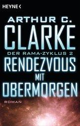 Arthur C.  Clarke - Rendezvous mit Übermorgen