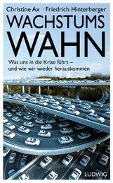 Christine  Ax, Friedrich  Hinterberger - Wachstumswahn