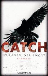 Tom  Bale - CATCH - Stunden der Angst