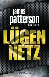 James  Patterson, Michael  Ledwidge - Lügennetz