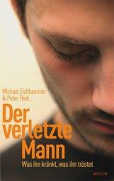 Michael  Eichhammer, Peter  Thiel - Der verletzte Mann
