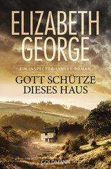 Elizabeth  George - Gott schütze dieses Haus
