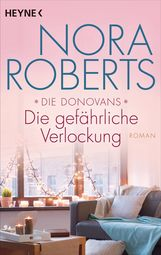 Nora  Roberts - Die Donovans 1. Die gefährliche Verlockung
