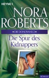 Nora  Roberts - Die Donovans 2. Die Spur des Kidnappers