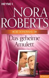 Nora  Roberts - Die Donovans 3. Das geheime Amulett