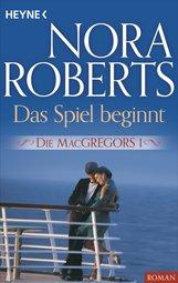 Nora  Roberts - Die MacGregors 1. Das Spiel beginnt