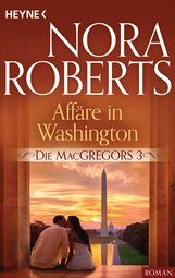 Nora  Roberts - Die MacGregors 3. Affäre in Washington