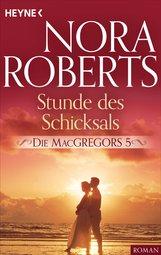 Nora  Roberts - Die MacGregors 5. Stunde des Schicksals