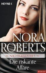 Nora  Roberts - Nachtgeflüster 5. Die riskante Affäre