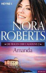 Nora  Roberts - Die Frauen der Calhouns 2. Amanda