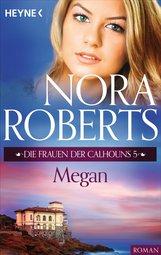 Nora  Roberts - Die Frauen der Calhouns 5. Megan