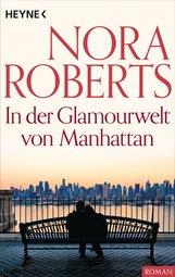 Nora  Roberts - In der Glamourwelt von Manhattan