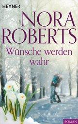 Nora  Roberts - Wünsche werden wahr