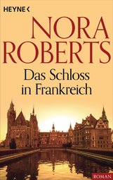 Nora  Roberts - Das Schloss in Frankreich