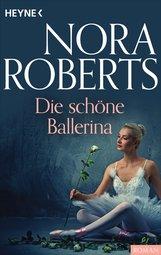Nora  Roberts - Die schöne Ballerina