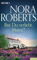 Nora  Roberts - Bist du verliebt, Mami?
